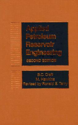 Applied Petroleum Reservoir Engineering By Craft, B. C./ Hawkins, M./ Terry, Ronald E.